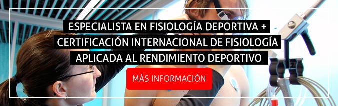 Especialista en Fisiología Deportiva + Certificación Internacional de Fisiología Aplicada al Rendimiento Deportivo