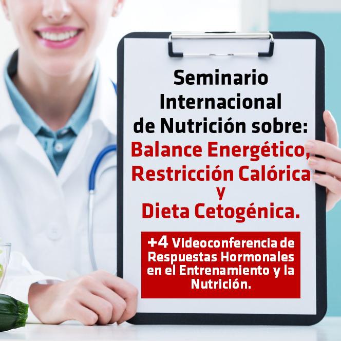 Seminario Internacional de Nutrición sobre: Balance Energético, Restricción Calórica y Dieta Cetogénica
